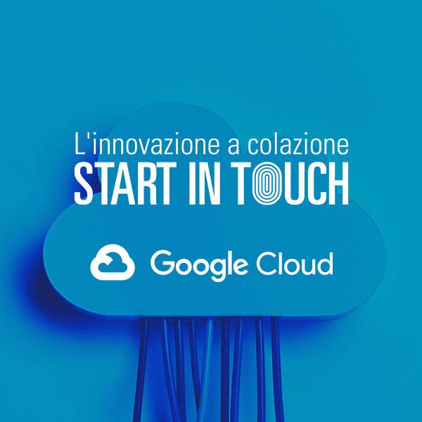 DigiTouch con Google Cloud Italia per il prossimo evento Start in Touch